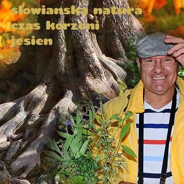 Słowiańska Natura – Czas Korzeni: Jesień