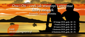 Ona i On – czyli jak stworzyć i utrzymać dobry związek @ Łódź, ul. Sienkiewicza 61