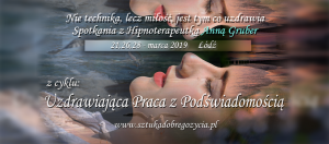 Uzdrawiająca praca z podświadomością @ Łódź, ul. Sienkiewicza 61