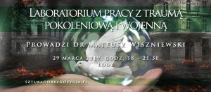 Laboratorium pracy z traumą pokoleniową i wojenną @ Łódź, ul. Sienkiewicza 61