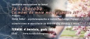 Ja i choroba... Co mówi do mnie moje głębokie Ja? @ Łódź, ul. Sienkiewicza 61