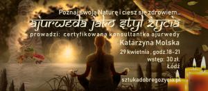 Ajurweda - Poznaj swoją Naturę i ciesz się zdrowiem… @ Łódź, ul. Sienkiewicza 61