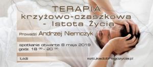 Terapia Czaszkowo-Krzyżowa – Istota ŻYCIA, Istota ZDROWIA @ Łódź, ul. Sienkiewicza 61