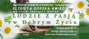 Ludzie z pasją - o ziołach, ekologii i teatrze @ Łódź, ul. Sienkiewicza 61