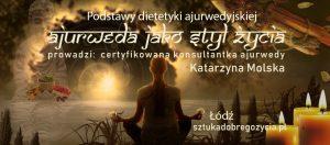 Podstawy dietetyki ajurwedyjskiej @ Łódź, ul. Sienkiewicza 61
