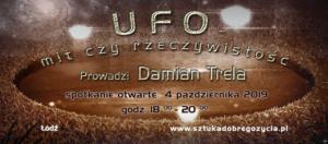 UFO - mit czy rzeczywistość @ Łódź, ul. Sienkiewicza 61