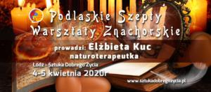 Podlaskie szepty – warsztaty znachorskie @ Łódź, ul. Sienkiewicza 61