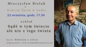 Bądź w tym świecie, ale jakby nie z tego świata @ Łódź, ul. Sienkiewicza 61