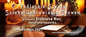 Podlaskie Szepty – Sztuka Uzdrawiania Słowem @ Łódź, ul Sienkiewicza 61
